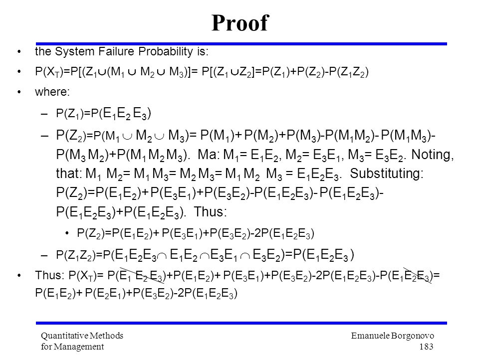 Proof the System Failure Probability is: P(XT)=P[(Z1(M1  M2  M3)]= P[(Z1 Z2]=P(Z1)+P(Z2)-P(Z1Z2)